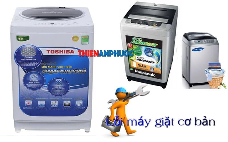 Những lỗi máy giặt cơ bản các hãng Panasonic, Electrolux, LG, Toshiba