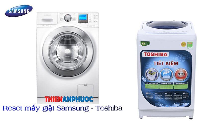 Cách reset máy giặt Toshiba – Hướng dẫn reset máy giặt Samsung