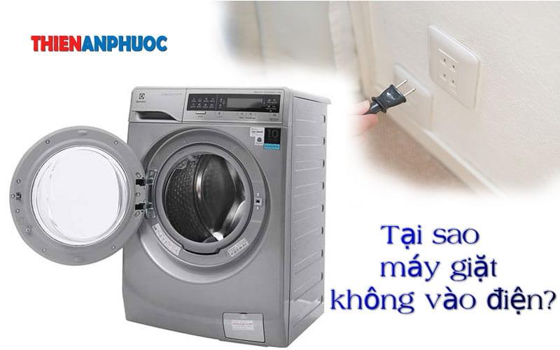 Tại sao máy giặt không vào điện