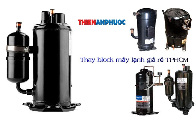 Dịch vụ thay block máy lạnh giá rẻ uy tín chất lượng tại TPHCM