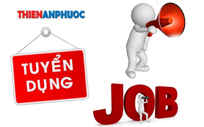 Thiên An Phước thông báo tuyển dụng