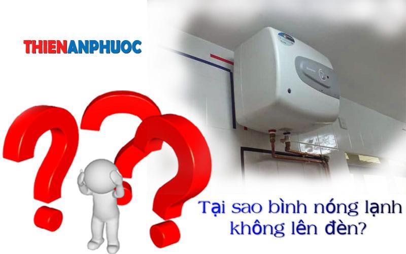 Nguyên nhân bình nóng lạnh không lên đèn