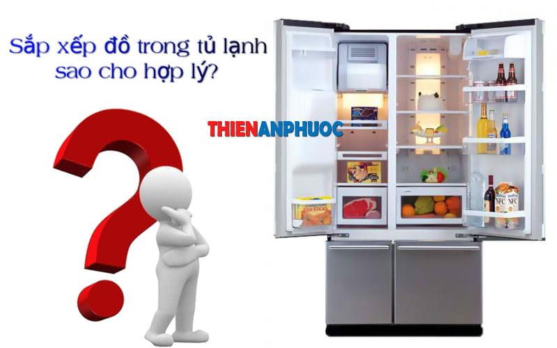 Cách sắp xếp đồ trong tủ lạnh gọn gàng và khoa học nhất