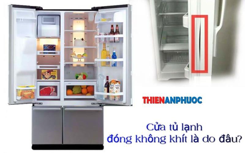 Mẹo xử lý cửa tủ lạnh đóng không khít do ron tủ lạnh bị hở