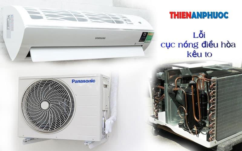 Nguyên nhân cục nóng điều hòa kêu to? Lỗi dàn nóng máy lạnh