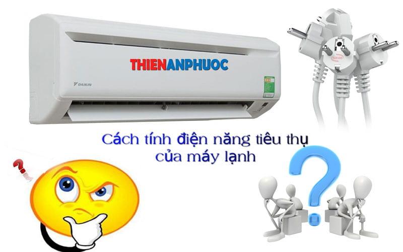 Cách tính điện năng tiêu thụ của máy lạnh chuẩn xác nhất