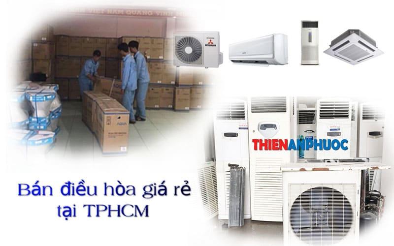 Bán điều hòa giá rẻ tại TPHCM | Dịch vụ cung cấp máy lạnh chất lượng