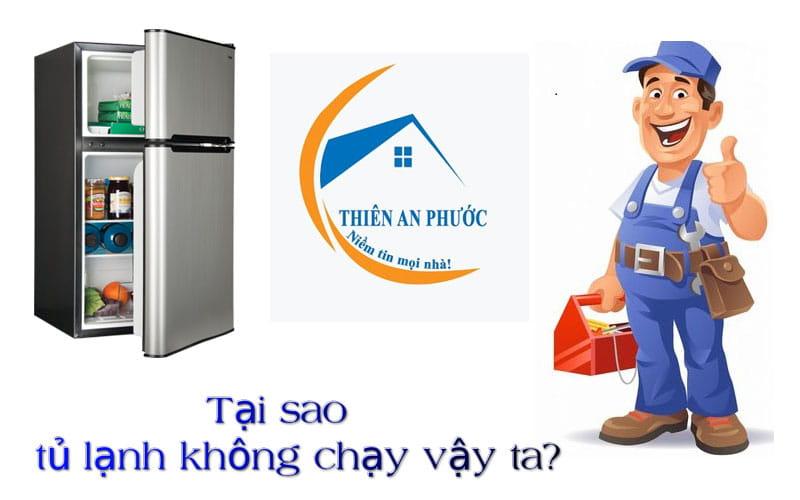 Cách xử lý nguyên nhân tủ lạnh không chạy, không hoạt động