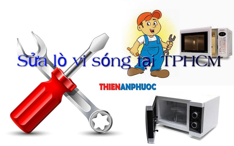 Dịch vụ sửa lò vi sóng giá rẻ chuyên nghiệp tại TPHCM