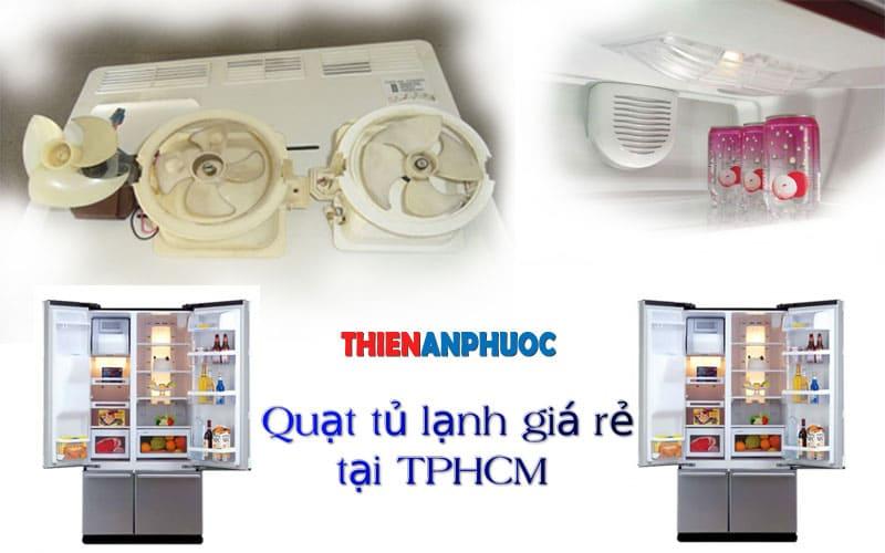 Hướng dẫn thay quạt tủ lạnh giá rẻ tại TPHCM