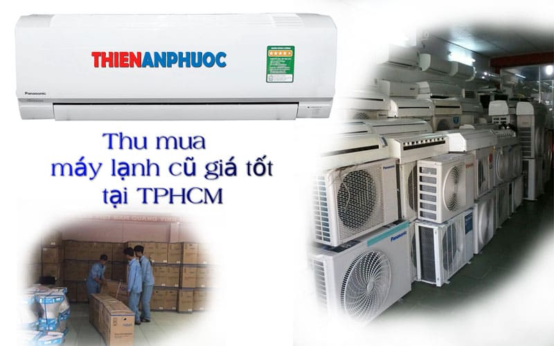 Bán máy lạnh cũ, thu mua máy lạnh cũ tại nhà giá cao TPHCM