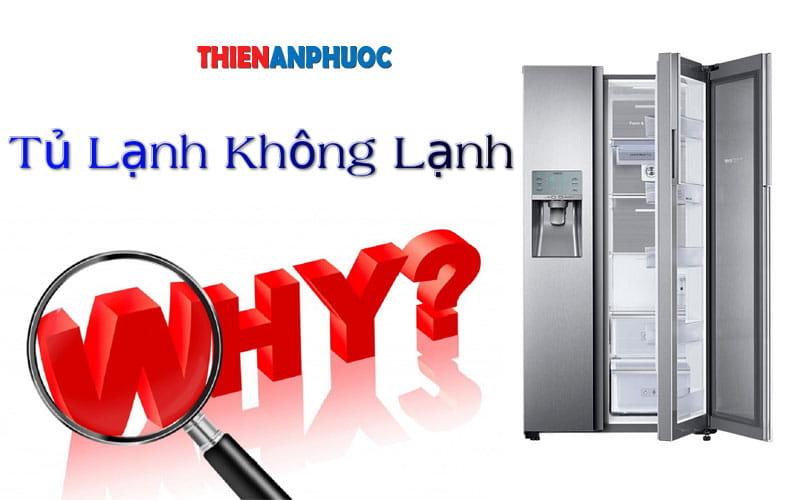 Tại sao tủ lạnh không lạnh | Nguyên nhân làm tủ lạnh không đông đá