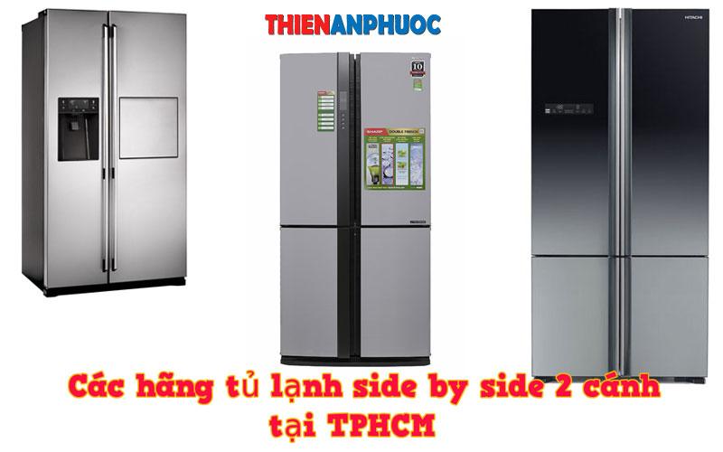 Các hãng tủ lạnh side by side 2 cánh cửa phổ biến tại TPHCM