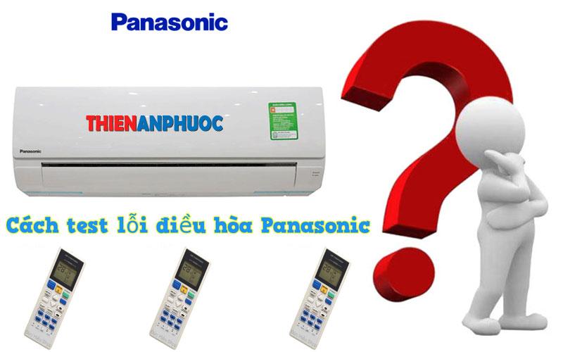 Các bước hướng dẫn cách test lỗi điều hòa Panasonic đơn giản