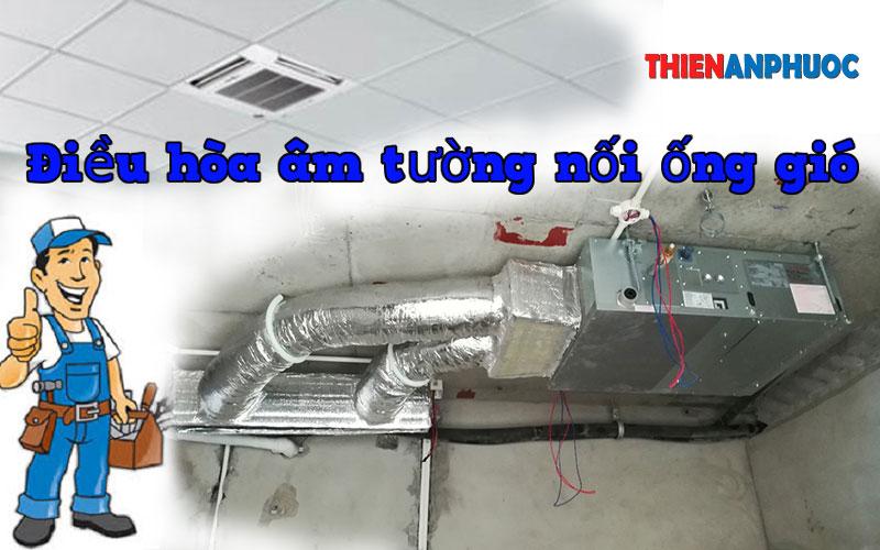 Điều hòa âm trần nối ống gió là gì? Cách lắp đặt máy lạnh âm tường