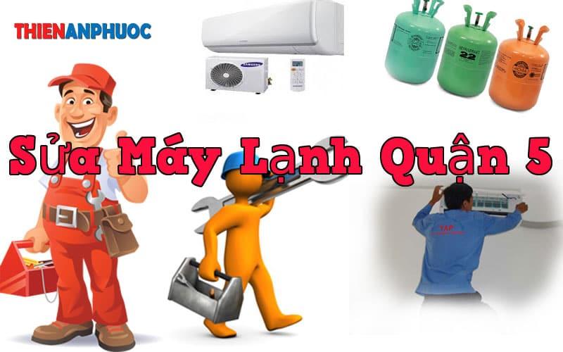 Dịch vụ sửa máy lạnh quận 5 giá rẻ chất lượng tại TPHCM
