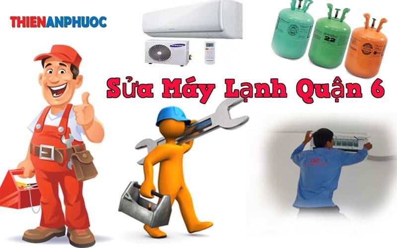 Dịch vụ sửa máy lạnh quận 6 giá rẻ chất lượng hàng đầu TPHCM