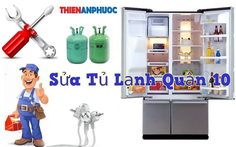 Dịch vụ sửa tủ lạnh Quận 10 uy tín hàng đầu TPHCM