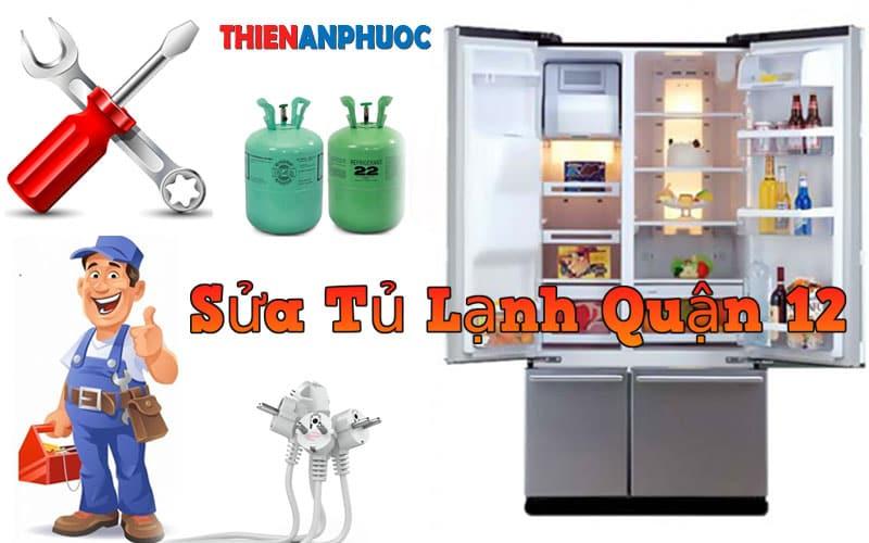 Dịch vụ sửa tủ lạnh Quận 12 giá rẻ chất lượng tại TPHCM