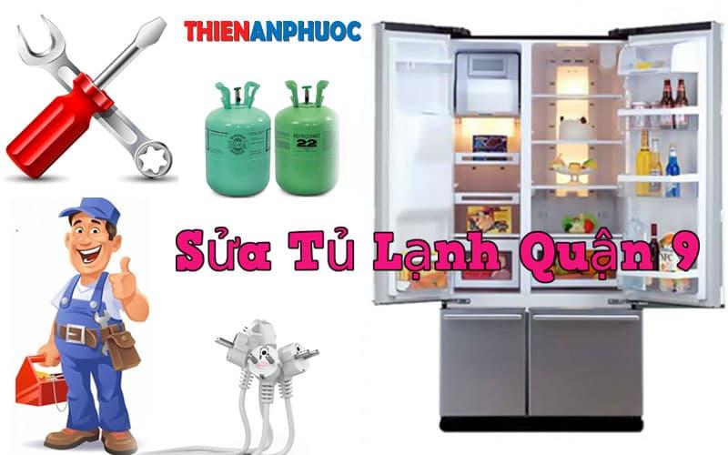 Dịch vụ sửa tủ lạnh Quận 9 giá rẻ chất lượng tại TPHCM
