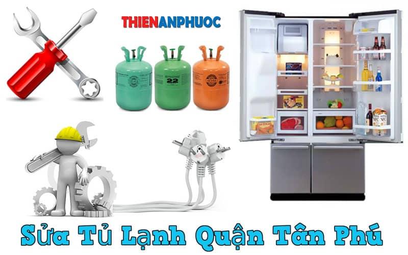 Dịch vụ sửa tủ lạnh quận Tân Phú chất lượng hàng đầu TPHCM