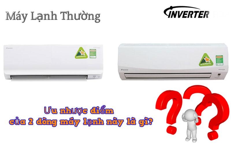 Ưu nhược điểm của máy lạnh inverter và máy lạnh thường
