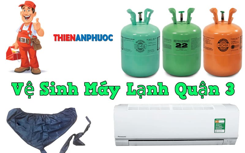 Dịch vụ vệ sinh máy lạnh quận 3 uy tín chất lượng tại TPHCM