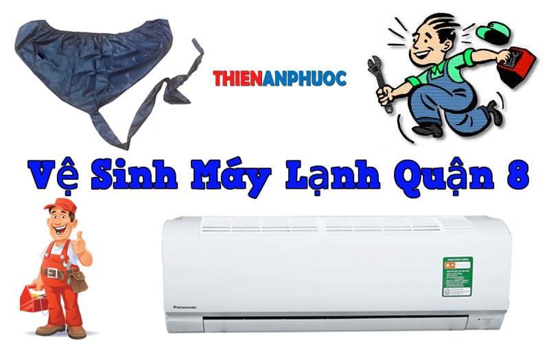Dịch vụ vệ sinh máy lạnh quận 8 uy tín hàng đầu tại TPHCM