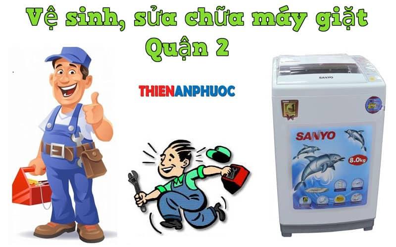 Dịch vụ vệ sinh, sửa chữa máy giặt Quận 2 TPHCM