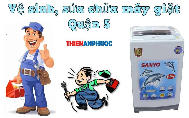 Dịch vụ vệ sinh, sửa chữa máy giặt Quận 5 TPHCM