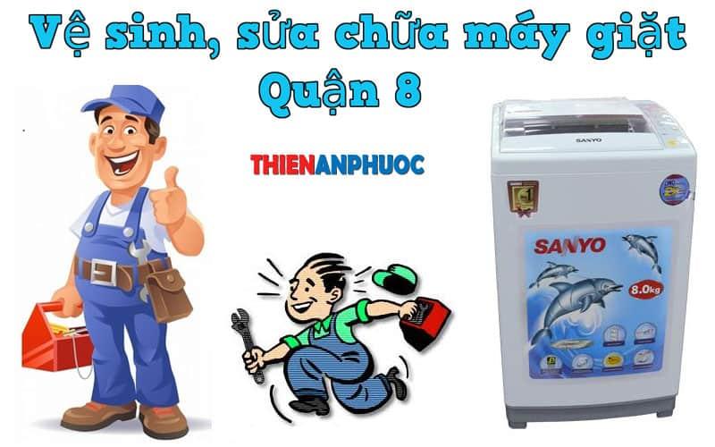 Dịch vụ vệ sinh, sửa chữa máy giặt Quận 8 TPHCM