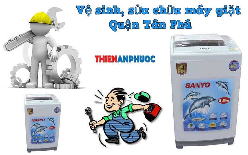 Dịch vụ vệ sinh, sửa chữa máy giặt quận Tân Phú TPHCM