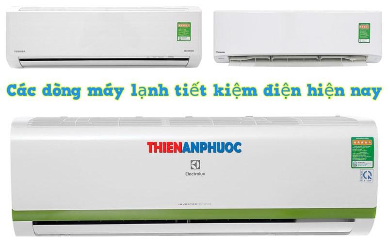 Các dòng máy lạnh tiết kiệm điện nhất hiện nay | Thiên An Phước