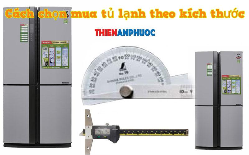 Tư vấn chọn mua tủ lạnh theo kích thước | Điện lạnh Thiên An Phước