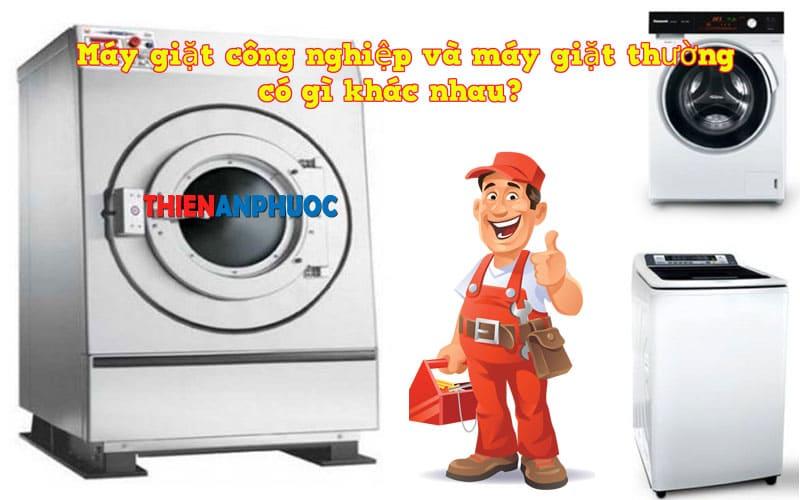 So sánh máy giặt công nghiệp và máy giặt thường | Thiên An Phước