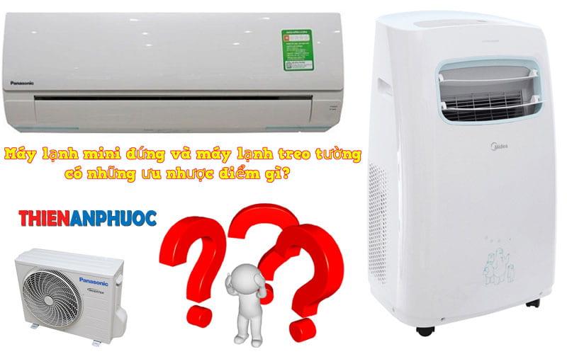 So sánh ưu nhược điểm của máy lạnh mini đứng và máy lạnh treo tường