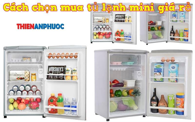 Hướng dẫn cách chọn mua tủ lạnh mini giá rẻ chất lượng tại TPHCM