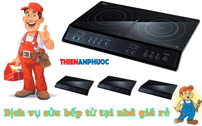 Dịch vụ sửa bếp từ tại nhà giá rẻ uy tín chất lượng nhất TPHCM